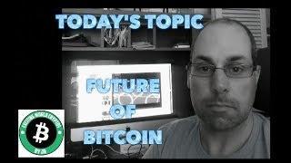 Future of Bitcoin - A Discussion