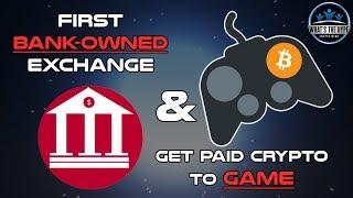 Earn Crypto by GAMING?? / First BANK & Ripple Cryptocurrency Exchange! - Crypto News