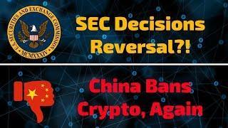 SEC Decisions Reversal!?!? China Bans Bitcoin... Again - Today's Crypto News