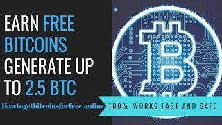 Earn Free Bitcoins - Generate up to 2.5 BTC