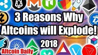 3 Reasons why Altcoins will EXPLODE in 2018!!! ???? [Cryptocurrency, Bitcoin News]