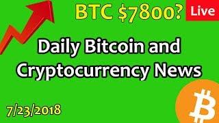 Daily Bitcoin and Cryptocurrency News 7/23/2018