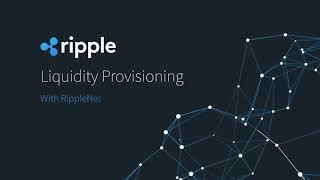 Ripple | Liquidity Provisioning With RippleNet |XRP TV 2018 HD