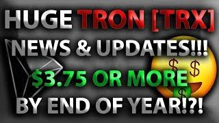 HUGE TRON [TRX] NEWS & UPDATES!!! $3.75 OR MORE BY END OF YEAR!?! *Huge LEAKED Tron News!*