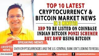 ???? XRP to be listed on COINBASE. Indian Bitcoin Ponzi Schemer Amit Bhardwaj. BUY BMW using Bitcoin