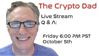 CryptoDad's Live Q. & A. Friday October 12th, 2018 Bitcoin Bashing Remains Popular