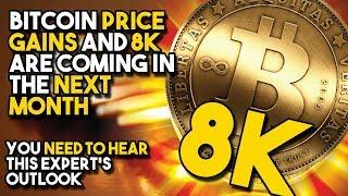 """""""Bitcoin PRICE GAINS And 8K ARE COMING In The NEXT MONTH"""" - You NEED TO HEAR This Expert's Outlook"""