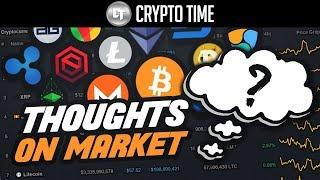 These Are My Thoughts On The Current Cryptocurrency Market...