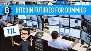 Bitcoin Futures for Dummies - Explained with CLEAR Examples!