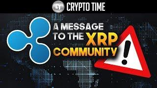 A Message to the Ripple (XRP) Community...