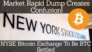 Crypto News | Market Rapid Dump Creates Confusion! NYSE Bitcoin Exchange BTC To Be Settled.