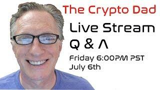 CryptoDad's Live Q. & A. Friday July 6th, 2018 How can I Safely Store my Cryptocurrency