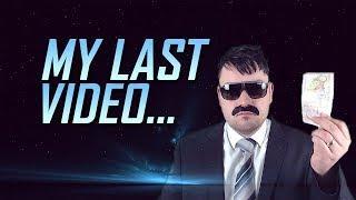 My Last Video...