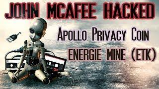 John McAfee Hacked For Millions - Apollo Privacy Coin - Energumine.com ???????? Bitcoin To Rise!