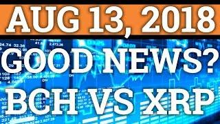 THINGS ARE LOOKING GOOD FOR CRYPTOCURRENCY? BITCOIN CASH BCH VS RIPPLE XRP? BTC PRICE + NEWS 2018
