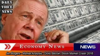 Jim Rogers - Market Analysis - Gold, Bitcoin, Stock Market Crash 2018