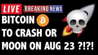 August 23 Will Moon or Crash Bitcoin (BTC)?! - Crypto Trading & Cryptocurrency Price News
