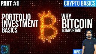 Why make 50% of Portfolio Investment in Bitcoin Only - Part 1- Basics For Buying & Investing-[Hindi]