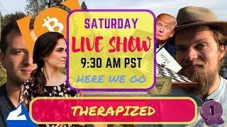 Saturday *LIVE* Therapized Ed.: Real Streaming, Fake Video, Bitcoin Non-Arugments