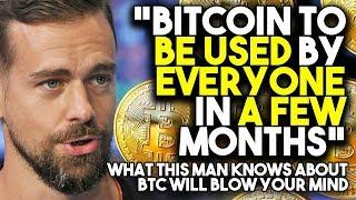 """Bitcoin To BE USED By EVERYONE In A FEW Months"" - What This Man KNOWS About BTC Will Blow Your Mind"