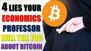BITCOIN NEWS TODAY - 4 LIES YOUR ECONOMICS PROFESSOR WILL TELL YOU ABOUT BITCOIN