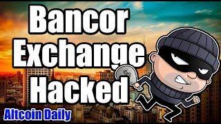 Crypto News: Bancor Exchange Hacked!! Plus Elon Musk & Charlie Lee News [Bitcoin, Cryptocurrency]