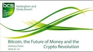 Bitcoin, the Future of Money and the Crypto Currency