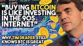"""Buying BITCOIN Is Like Investing In The 90s Internet"" - Why Tim Draper Still Knows BTC Is GREAT"