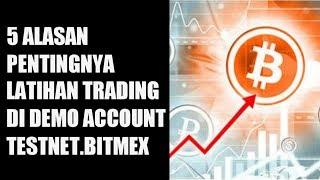 5 ALASAN PENTINGNYA PAKAI DEMO ACCOUNT TRADING BITCOIN CRYPTOCURRENCY (TUTORIAL BITMEX TESTNET)