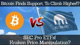 Crypto News | Bitcoin Finds Support, To Climb Higher!? SEC Pro ETFs! Kraken Price Manipulation?