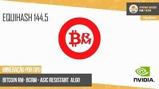 COMO MINERAR CRIPTOMOEDA BITCOIN RM (BCRM) PELA GPU - ALGORITMO EQUIHASH 144.5