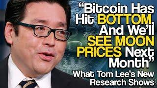 """""""Bitcoin Has Hit BOTTOM, And We'll SEE MOON PRICES Next Month"""" - What Tom Lee's New Research Shows"""