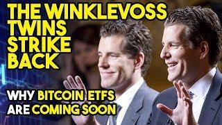 The Winklevoss Twins STRIKE BACK Against Unfair Bitcoin ETF Rules - Why Bitcoin ETFs ARE COMING SOON