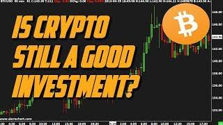 Is Bitcoin and Crypto Still a Good Investment? HERES WHY!