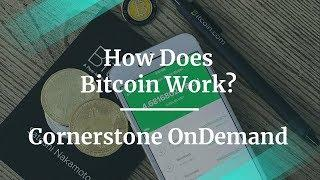 How Does Bitcoin Work by Cornerstone OnDemand Product Manager