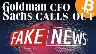 "Goldman Sachs CFO Calls Out BITCOIN ""Fake News"" - Today's Crypto News"