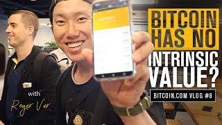 Does Bitcoin Have Intrinsic Value? | Roger Ver Vlog 7