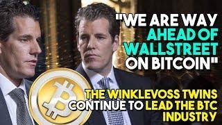 """We Are WAY AHEAD Of WALLSTREET On Bitcoin"" - The Winklevoss Twins Continue To Lead The BTC Industry"