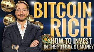BITCOIN RICH: How to Invest in the Future of Money