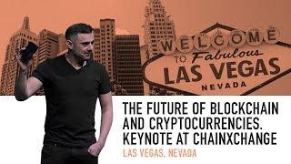 The Future of Blockchain and Cryptocurrencies | Keynote at ChainXChange | Las Vegas, 2018