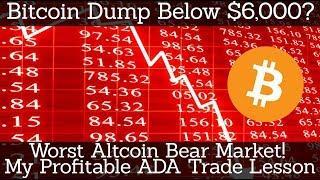 Crypto News | Bitcoin Dump Below $6,000? Worst Altcoin Bear Market! My Profitable ADA Trade Lesson