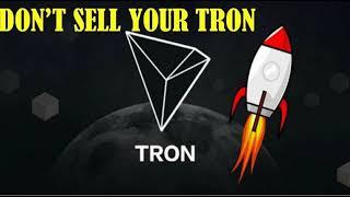 DON'T SELL YOUR TRON _ Tron and Bitcoin Will Fly High!