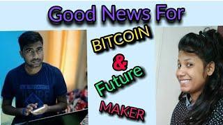 GOOD NEWS  Future Maker, BITCOIN REGULATION, XRP