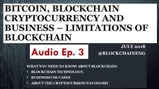 Blockchain Limitations -  Episode 3 - Bitcoin Basics for your Business