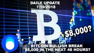 Can Bitcoin Hit $8,000 In The Next 48 Hours? 2018 Crypto Bull Market | Daily Crypto News 7/19/2018