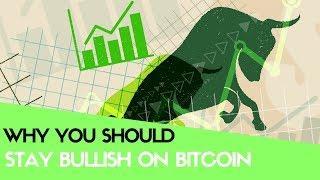 Why You Should Stay Bullish on Bitcoin - Today's Crypto News