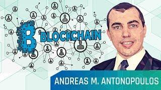 Andreas Antonopoulos Blockchain Impact on the Future