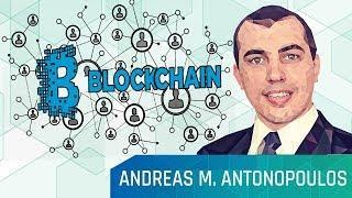 Andreas Antonopoulos Blockchain Impact on the Future