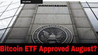 Bitcoin ETF approved in August Big News!! Must See Video!!!