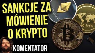 Sankcje Za Mówienie o Krypto Walutach - Bitcoin vs Banki - Komentator